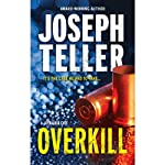 Overkill (       UNABRIDGED) by Joseph Teller Narrated by Kevin T. Collins