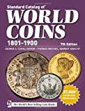 Standard Catalog of World Coins - 1801-1900 (Standard Catalog of World Coins 19th Century Edition 1801-1900)