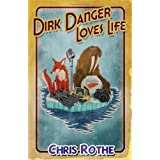 Dirk Danger Loves Lifeby Chris Rothe