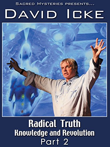 Radical Truth Part Two With David Icke