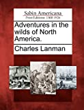 img - for Adventures in the wilds of North America. book / textbook / text book