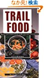 Trail Food: Drying and Cooking Food for Backpacking and Paddling