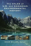 Atlas of US and Canadian Environmental History