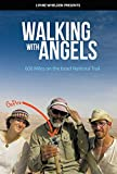 WALKING WITH ANGELS 600 Miles on the Israel National Trail