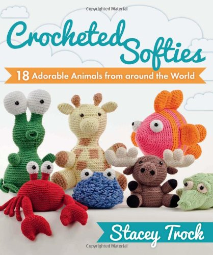 Crocheted Softies: 18 Adorable Animals From Around The World front-620439