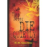 They Never Die Quietly ~ D.M. Annechino