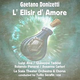 """L' Elisir d' Amore: Act II. """"Ebben Tenete. Poiché Non Sono Amato"""""""