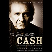The Man Called Cash: The Life, Love, and Faith of an American Legend | [Steve Turner]