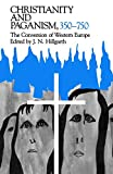 img - for Christianity and Paganism, 350-750: The Conversion of Western Europe (The Middle Ages Series) book / textbook / text book