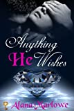 img - for Anything He Wishes (Billionaire BDSM Erotic Romance) book / textbook / text book