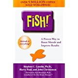 Fish! A Proven Way to Boost Morale and Improve Results ~ Stephen C. Lundin