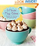5-Minute Mug Cakes: Nearly 100 Yummy...