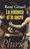 La Violence Et Le Sacre (French Edition) (2012788971) by Girard, Rene