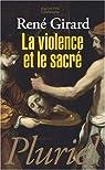 La Violence et le Sacré par Girard