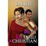 And You Call Yourself a Christian (Urban Books) ~ E. N. Joy