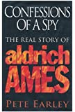 Confessions of a Spy: Real Story of Aldrich Ames