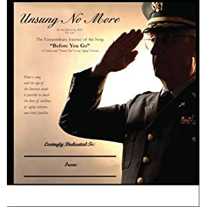 "Unsung No More (A Tribute and ""Thank You"" to our Aging Veterans)"
