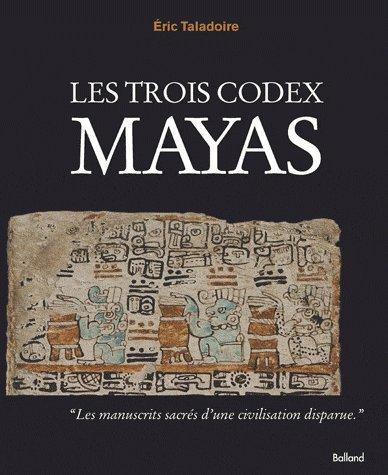 Les trois codex Mayas