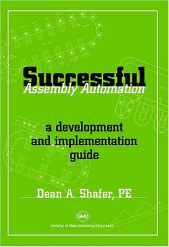 Successful Assembly Automation: A Development and Implementation Guide