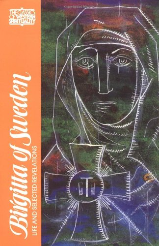 Birgitta of Sweden: Life and Selected Writings (Classics of Western Spirituality)