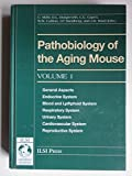 img - for Pathobiology of the Aging Mouse: General Aspects, Endocrine System, Blood and Lymphoid System, Respiratory System, Urinary System, Cardiovascular System, and Reproductive System book / textbook / text book