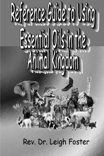 Reference Guide To Using Essential Oils In The Animal Kingdom-Black & White Version