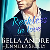 Reckless in Love: The Maverick Billionaires, Book 2 | Bella Andre, Jennifer Skully