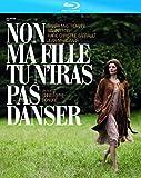Image de Non ma fille tu n'iras pas danser [Blu-ray]