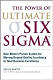 The power of ultimate Six Sigma:Keki Bhote