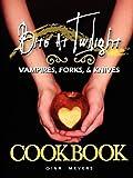 Bite at Twilight: Vampires, Forks, and Knives Cookbook