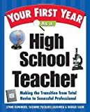 img - for Your First Year As a High School Teacher : Making the Transition from Total Novice to Successful Professional by Rominger, Lynne Marie, Packard Laughrea, Suzanne, Elkin, Nat (2001) Paperback book / textbook / text book