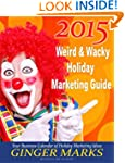 2015 Weird & Wacky Holiday Marketing...