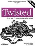 Twisted Network Programming Essentials