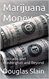 img - for Marijuana Money: Colorado and Washington and Beyond (Private Placement Hand Book and While Paper Series 5) book / textbook / text book