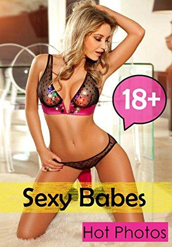 Sexy Babes: Hot & Sexy Photos (Hot Sexy Babes compare prices)