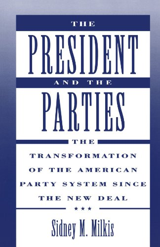 the-president-and-the-parties-the-transformation-of-the-american-party-system-since-the-new-deal
