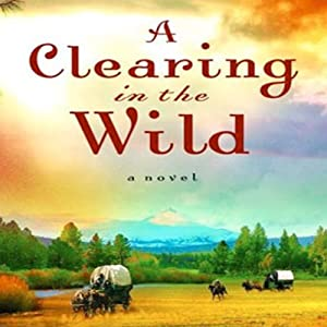 Clearing in the Wild Audiobook