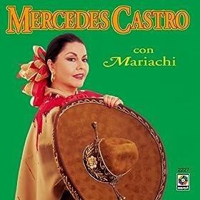 Amazon.com: Mercedes Castro Acompañada Mariachi: Mercedes Castro: MP3