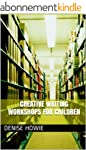 CREATIVE WRITING WORKSHOPS FOR CHILDR...