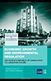 img - for Economic Growth and Environmental Regulation: The People's Republic of China's Path to a Brighter Future (Routledge Explorations in Environmental Economics) book / textbook / text book