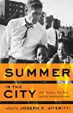 Summer in the City: John Lindsay, New York, and the American Dream