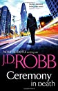 Ceremony in Death. Nora Roberts Writing as J.D. Robb (in Death Series)