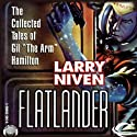 Flatlander (       UNABRIDGED) by Larry Niven Narrated by Dennis Holland