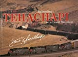 Tehachapi: Railroading on a Desert Mountain