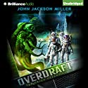 Overdraft: The Orion Offensive (       UNABRIDGED) by John Jackson Miller Narrated by Luke Daniels