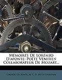 Mémoires De Lorenzo D'aponte: Poëte Vénitien Collaborateur De Mozart... (French Edition) (1273442431) by Ponte, Lorenzo Da