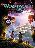 Wormworld, Tome 1 : Le voyage commence par Daniel Lieske