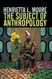 img - for The Subject of Anthropology: Gender, Symbolism and Psychoanalysis book / textbook / text book
