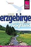 Reise Know-How Erzgebirge und Sächsisches Vogtland: Reiseführer für individuelles Entdecken