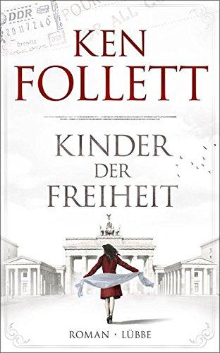 Buchcover: Kinder der Freiheit: Roman (Jahrhundert-Trilogie, Band 3)